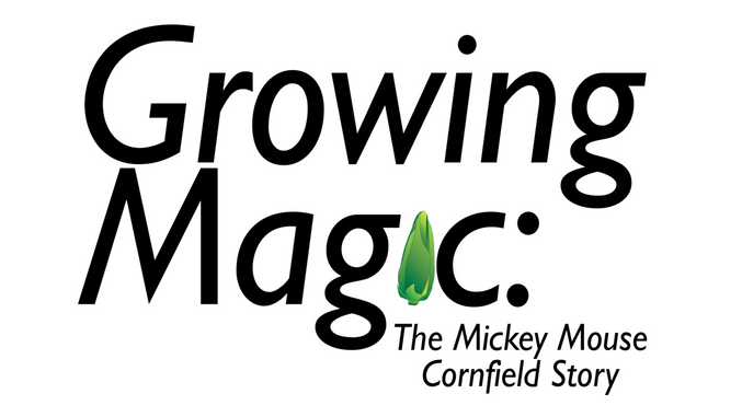 "Title Sequence for ""Growing Magic: The Mickey Mouse Cornfield Story"""