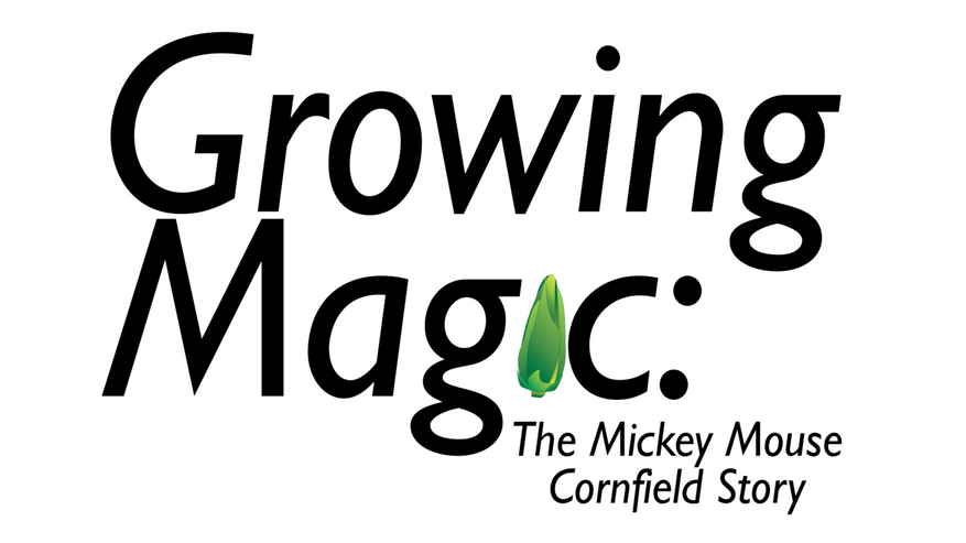 """Title Sequence for """"Growing Magic: The Mickey Mouse Cornfield Story"""""""