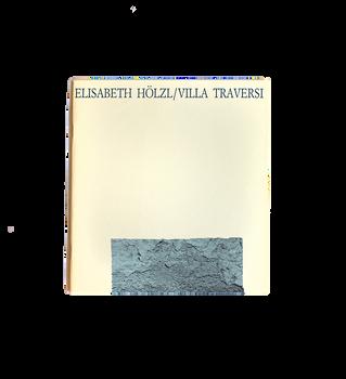 Elisabeth Hölzl/Villa Traversi/ with 3 poems by Arno Dusini   Artist book_1990