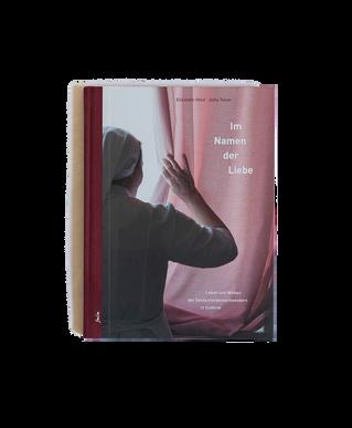 Im Namen der Liebe, Folio Verlag, 2013 Fotos / Elisabeth Hölzl Texts /Jutta Telser