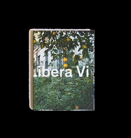 Libera Viva, 2012 Verlag für Moderne Kunst Nürnberg Text Emanuela De Cecco, Silyie Aigner, Anna Sicolo