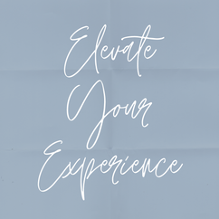 Elevate Your Experience (3).png