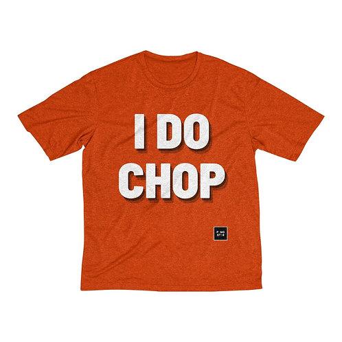 I DO CHOP MEN'S Dry-Fit t-shirt