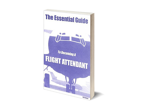 The Essential Guide To Becoming A Flight Attendant by Kiki Ward