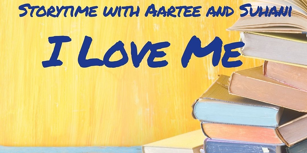 Storytime with Aartee and Suhani: I Love Me