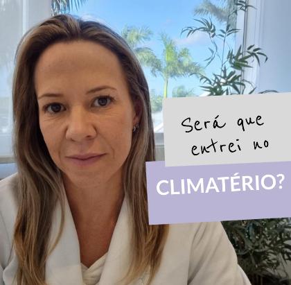 Será que entrei no Climaterio? Segue lá no insta @dra.betaniahuber e assite o vídeo