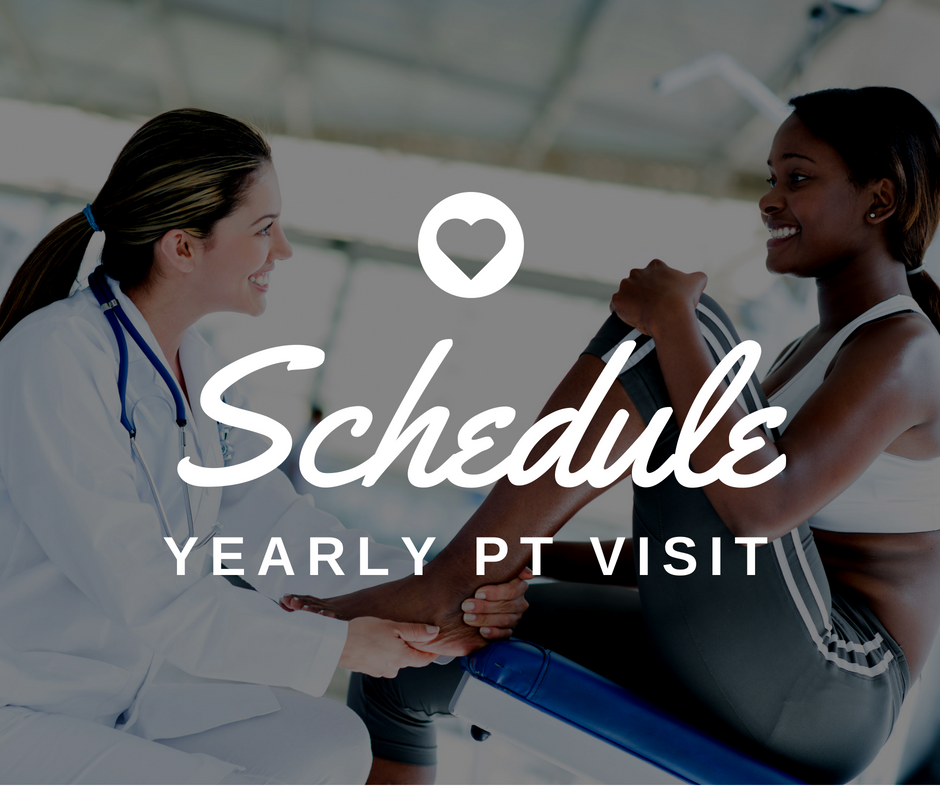 Schedule your yearly physical therapy visit