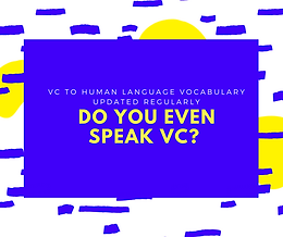 Do you speak the VC language?