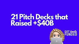 21 Legendary Pitch Decks that Raised more than $40B