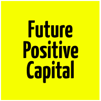 FUTURE POSITIVE CAPITAL