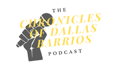 The Chronicles of Dallas Barrios Podcast
