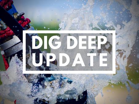Dig Deep Project Update
