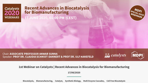 "Anwar will chair the 1st Webinar Series of the journal Catalysts - ""Recent Advances in Biocatal"