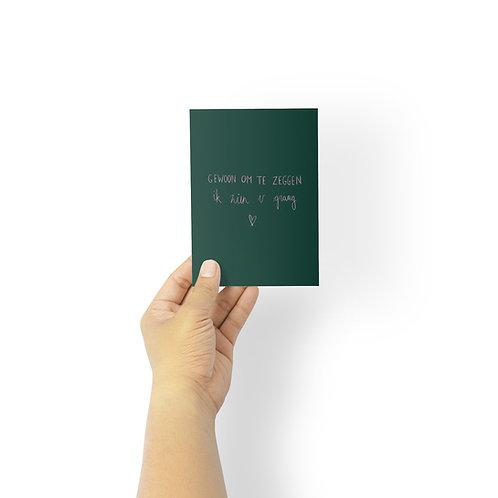 Postkaart - gewoon om te zeggen ik zien u graag