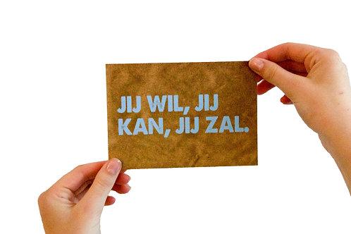 Postkaart : 'jij wil, jij kan, jij zal.'