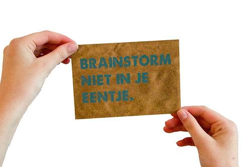 Postkaart : 'brainstorm niet in je eentje.'