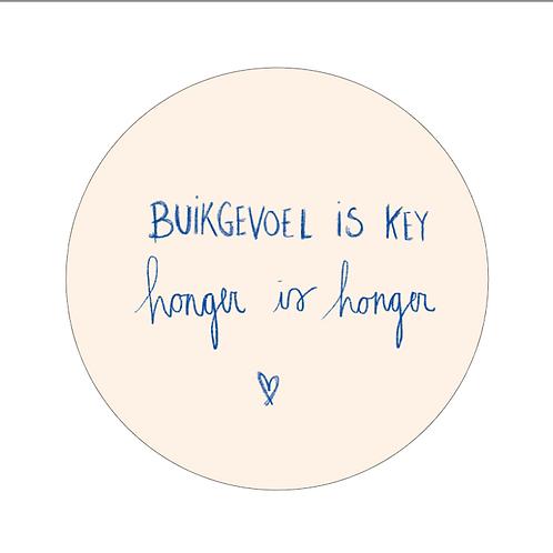 Sticker - buikgevoel is key, honger is honger