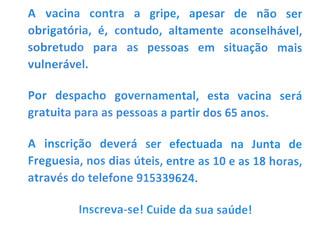 VACINA CONTRA A GRIPE GRATUITA PARA RESIDENTES COM MAIS DE 65 ANOS