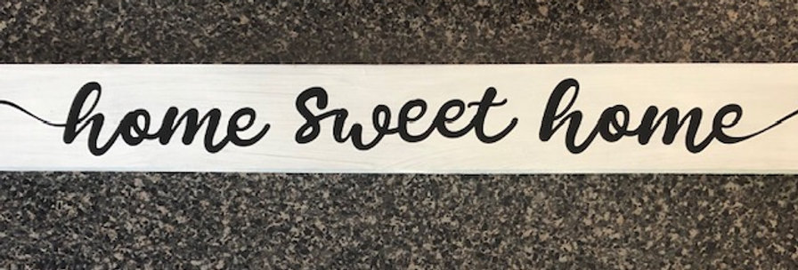 """Home Sweet Home""  wood sign.  Regional delivery only."