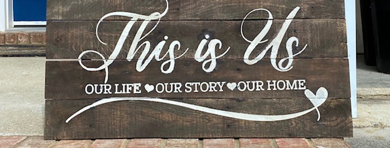 """""""This is Us""""  re-purposed pallet wood sign.  Regional delivery only."""