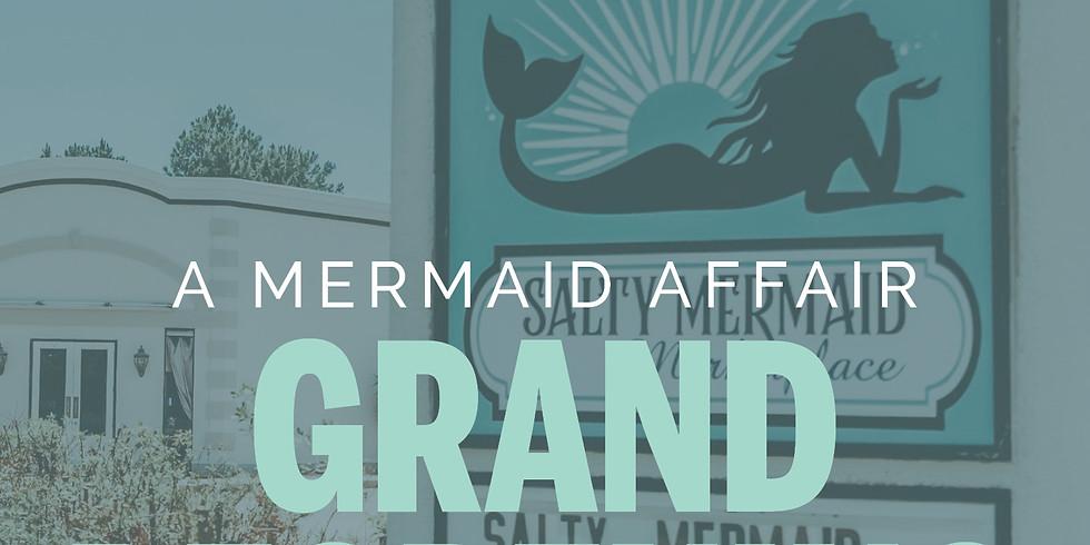 A Mermaid Affair: Grand Reopening