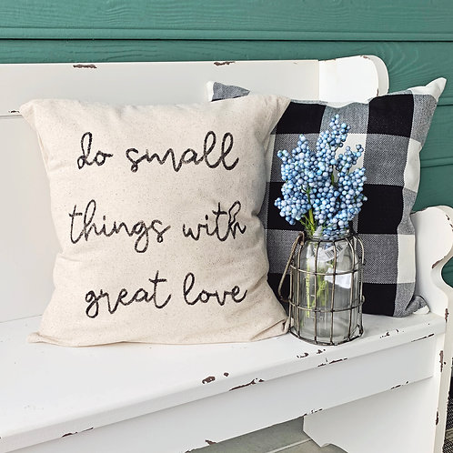 Do Small Things With Great Love Pillow Cover