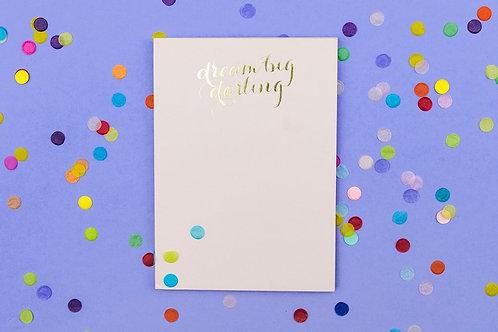 Dream Big, Darling Notepad by Taylor Elliott Designs