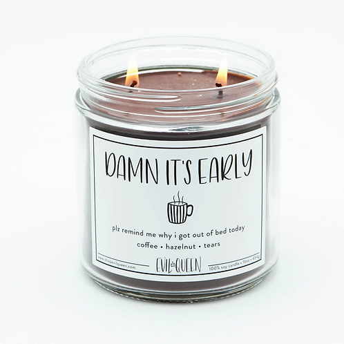 Double Wick Damn It's Early 16 oz. Candle by Evil Queen