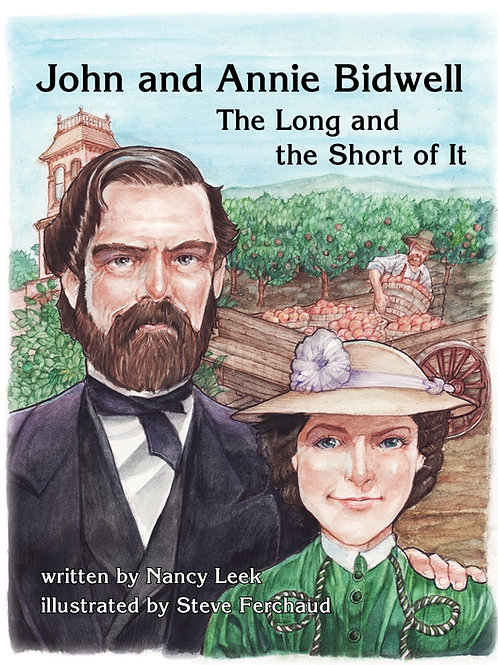 John and Annie Bidwell: The Long and the Short of It by Nancy Leek