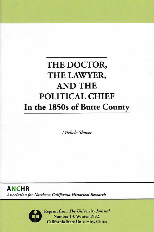 The Doctor, the Lawyer, and the Political Chief in the 1850s of Butte County