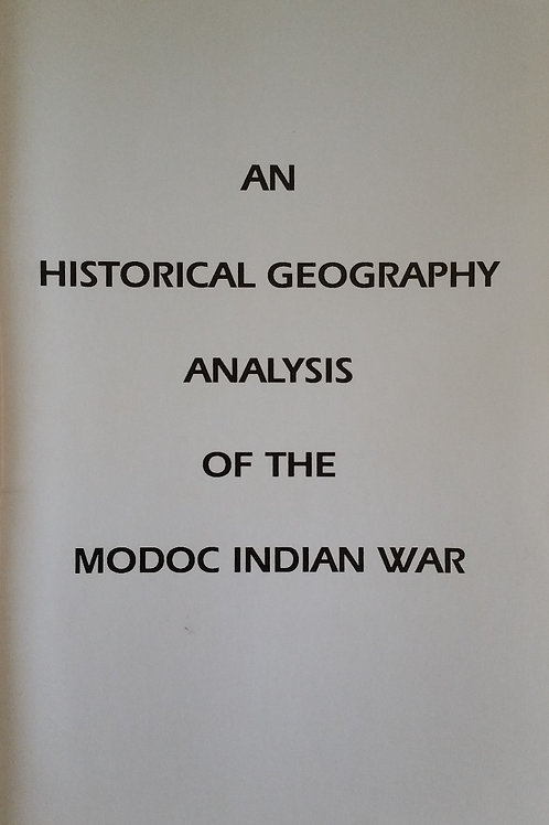 A Historical Geography Analysis of the Modoc Indian War by Gregory Reed