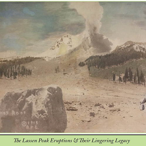 The Lassen Peak Eruptions & Their Lingering Legacy by Alan Willendrup