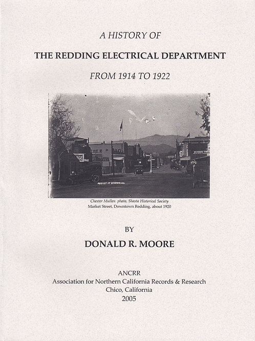 A History of the Redding Electric Department from 1914 to 1922 by Donald Moore