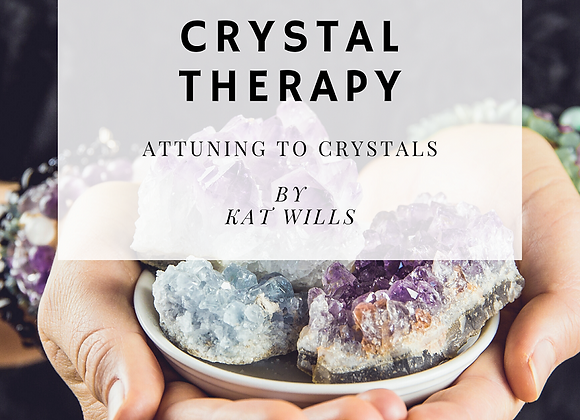 Introduction to Crystal Therapy - Attuning to Crystals
