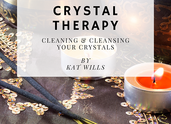 Introduction to Crystal Therapy - Cleaning & Cleansing Your Crystals