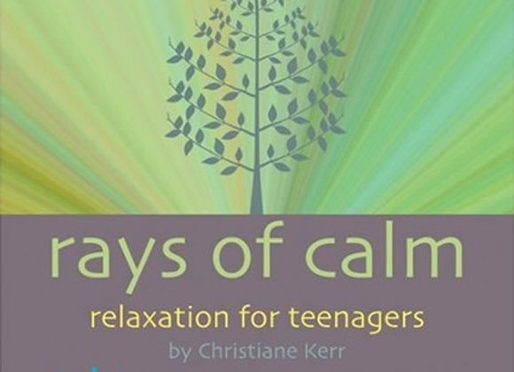 Rays of Calm - Meditations for Teens