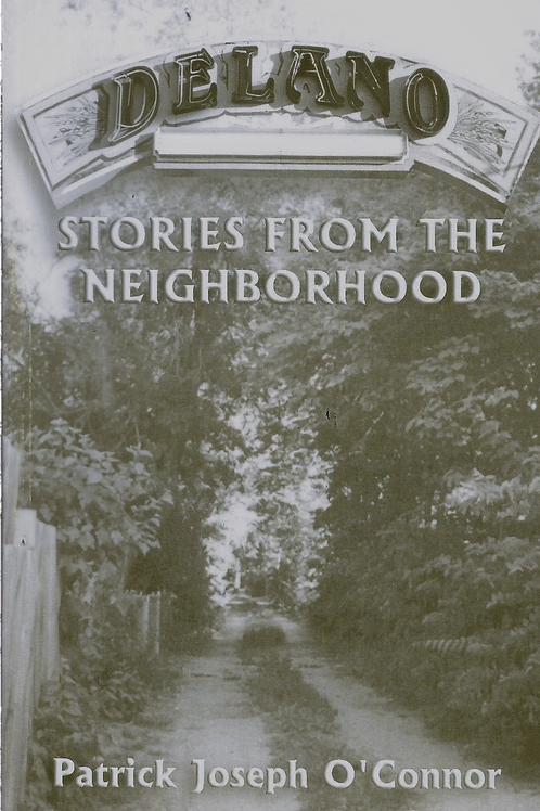 Delano: Stories From the Neighborhood