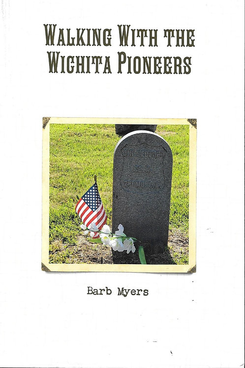 Walking With the Wichita Pioneers