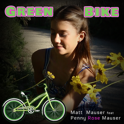 Green Bike feat. Penny Rose Mauser