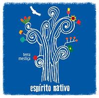 Espirito Nativo Terra Mestiça