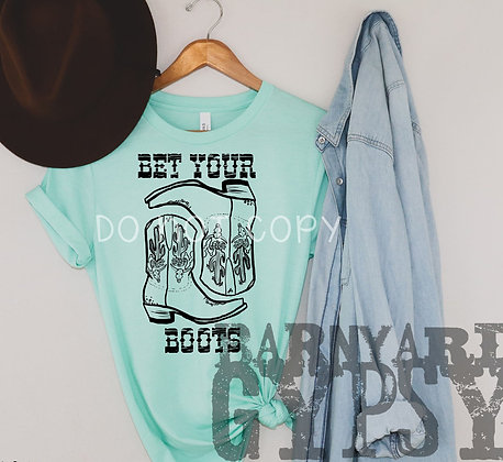 Bet Your Boots Tee