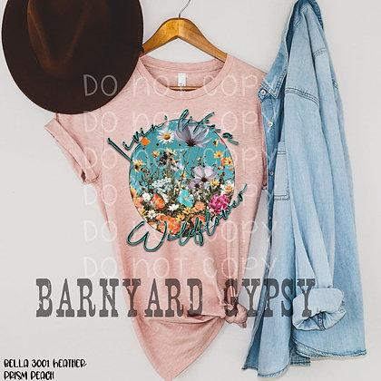 Livin' Like a Wildflower Tee *Barnyard Gypsy ORIGINAL Design!
