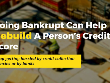 Going Bankrupt Can Help Rebuild A Person's Credit Score