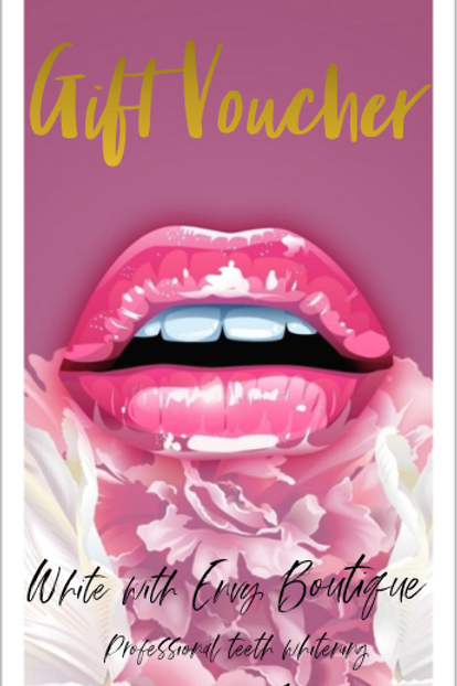 Gift Voucher - White with Envy Teeth Whitening