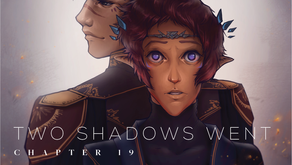 Two Shadows Went Ch. 19