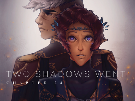 Two shadows went, Ch. 24