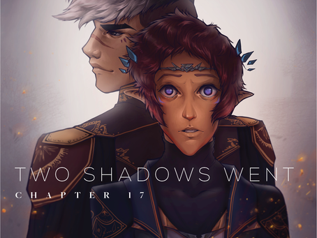 Two Shadows Went, Chapter 17
