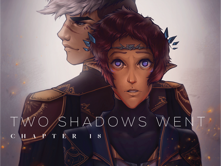 Two Shadows Went, Chapter 18