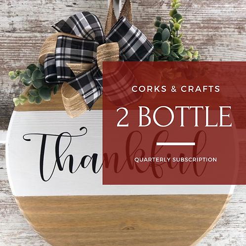 Corks & Crafts 2 Bottle Quarterly