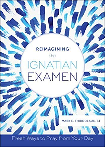Praying the Ignatian Examen